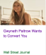 Gwyneth Paltrow wants to take your money. The press is helping her